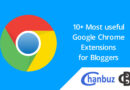10+ Most useful Google Chrome Extensions for Bloggers