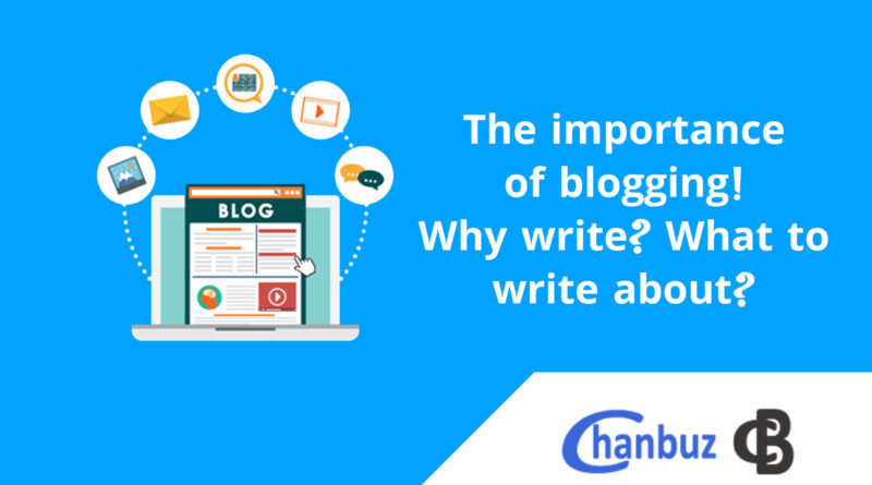 The importance of blogging! Why write? What to write about?