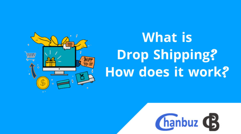 What is Drop Shipping? How does it work?