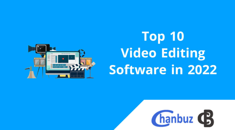Top 10 Video Editing Software in 2022