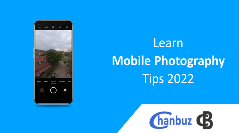Learn Mobile Photography Tips 2022