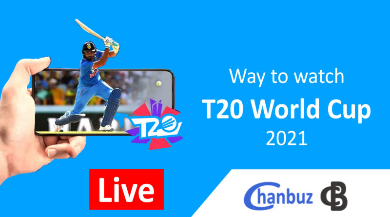 Way to watch T20 World Cup 2021
